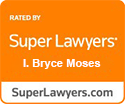 Bryce Moses Superlawyers